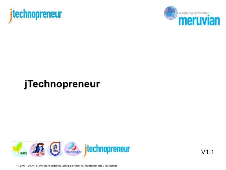 jTechnopreneur                                                                                         V1.1© 2004 – 2009 ,...