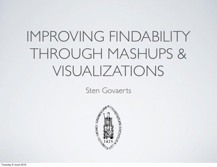 IMPROVING FINDABILITY                    THROUGH MASHUPS &                      VISUALIZATIONS                          St...