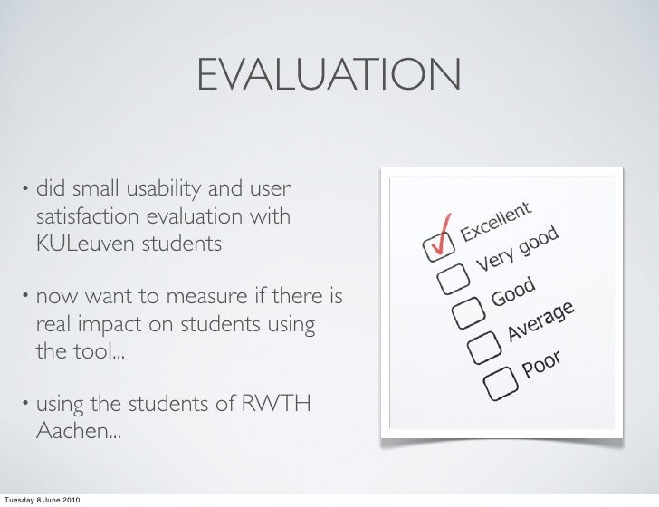 EVALUATION      • did   small usability and user        satisfaction evaluation with        KULeuven students      • now  ...