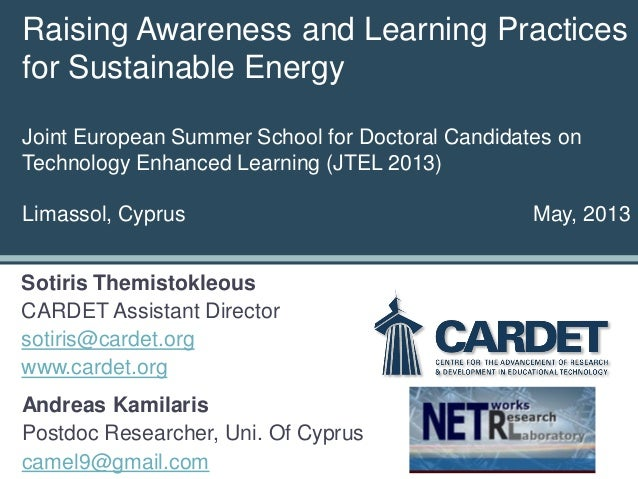 Raising Awareness and Learning Practicesfor Sustainable EnergyJoint European Summer School for Doctoral Candidates onTechn...