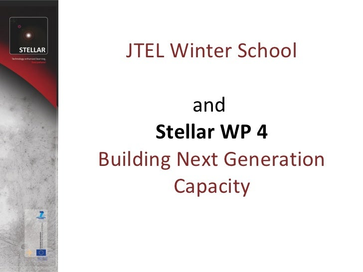 JTEL Winter School and  Stellar WP 4 Building Next Generation Capacity