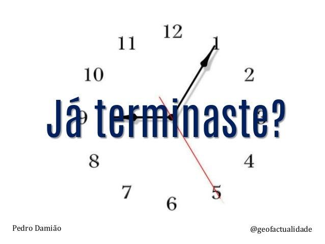 J� terminaste? @geofactualidadePedro Dami�o
