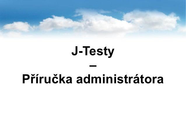 J-Testy – Příručka administrátora