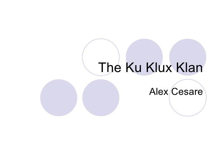 The Ku Klux Klan Alex Cesare