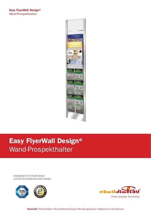 Easydisplay ist ein Trusted Shops und TÜV Süd zertifizierter Online-Händler Easy FlyerWall Design® Wand-Prospekthalter Dec...