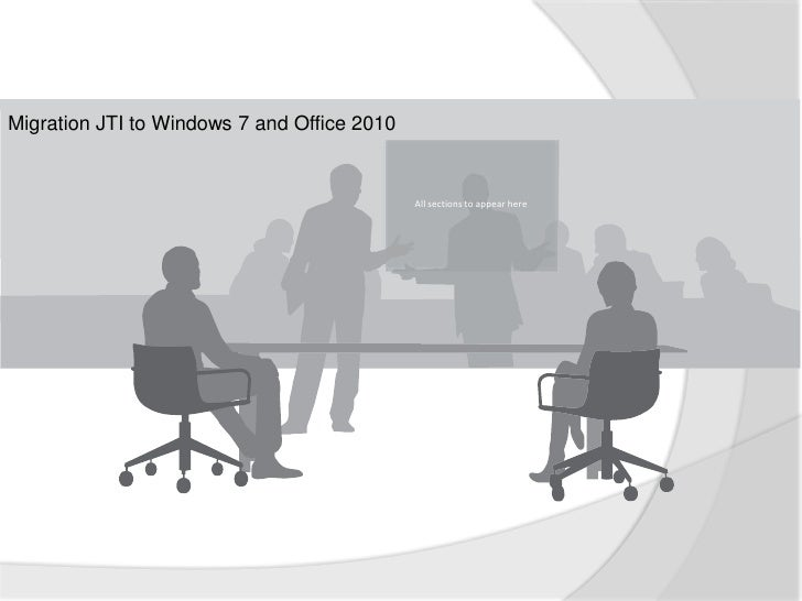 Migration JTI to Windows 7 and Office 2010<br />All sections to appear here<br />