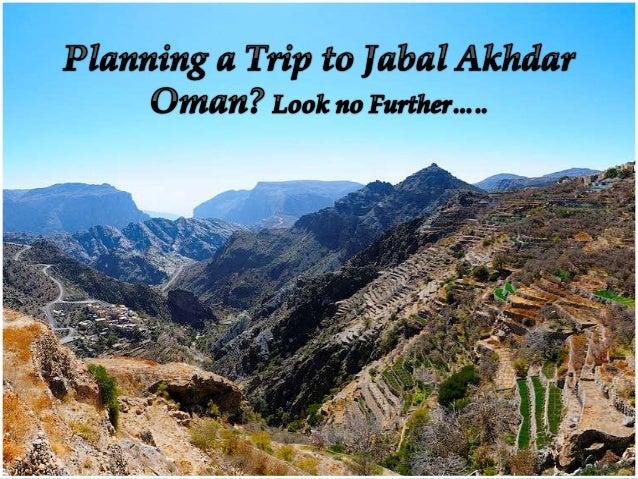 •Known as The Jebel Akhdar, Jabal Akhdar or Al Jabal Al Akhdar, is part of the Al Hajar Mountains range in Oman •The area ...