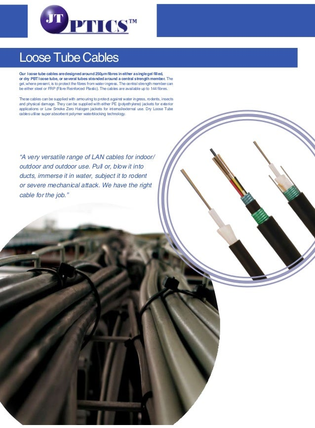Our loose tube cables are designed around 250µm fibres in either a single gel filled, or dry PBT loose tube, or several tu...