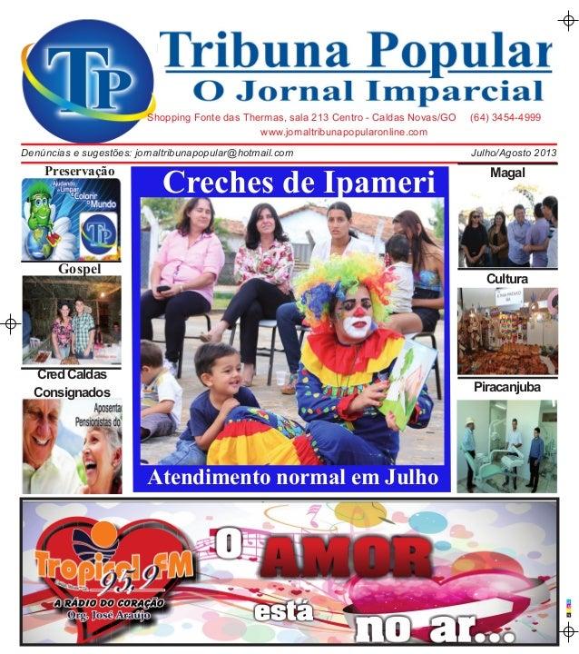 C M A P www.jornaltribunapopularonline.com Shopping Fonte das Thermas, sala 213 Centro - Caldas Novas/GO (64) 3454-4999 Ju...
