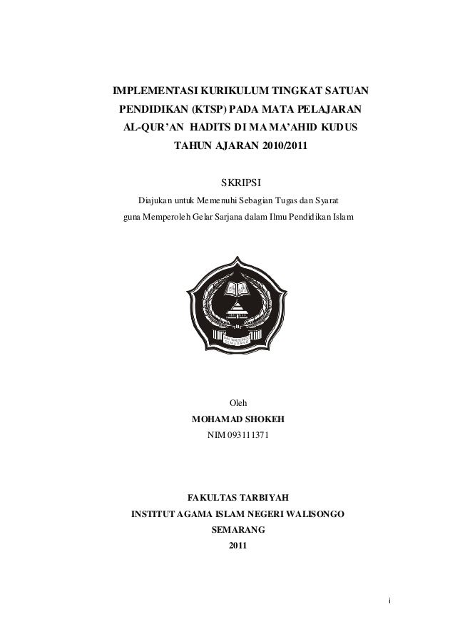 IMPLEMENTASI KURIKULUM TINGKAT SATUANPENDIDIKAN (KTSP) PADA MATA PELAJARAN AL-QUR'AN HADITS DI MA MA'AHID KUDUS           ...