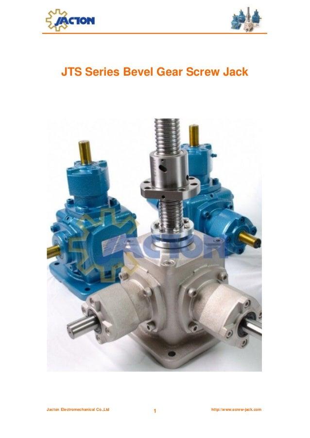 Jacton Electromechanical Co.,Ltd http://www.screw-jack.com1JTS Series Bevel Gear Screw Jack