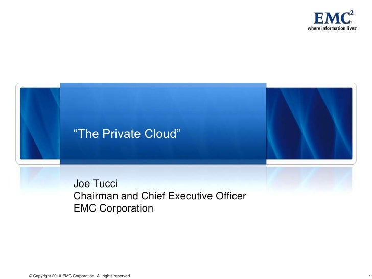 """The Private Cloud""<br />Joe Tucci<br />Chairman and Chief Executive OfficerEMC Corporation<br />"