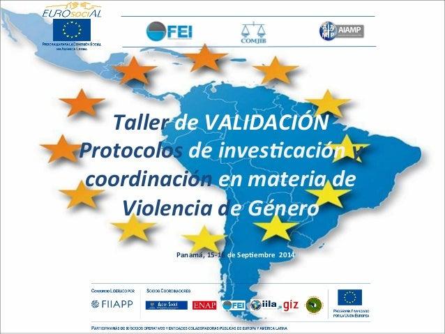 Panamá,  15-‐16  de  Sep0embre    2014   Taller  de  VALIDACIÓN   Protocolos  de  inves8cación  y...