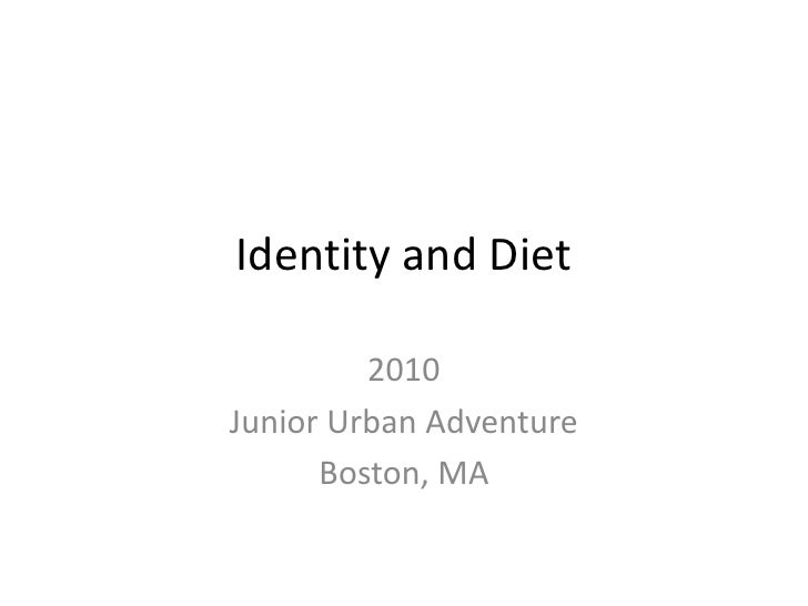 Identity and Diet<br />2010<br />Junior Urban Adventure<br />Boston, MA<br />