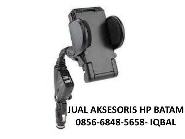JUAL AKSESORIS HP BATAM 0856-6848-5658- IQBAL