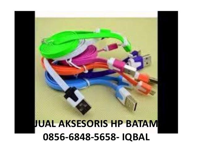 0856-6848-5658(Isat) Jual Aksesoris HP Batam