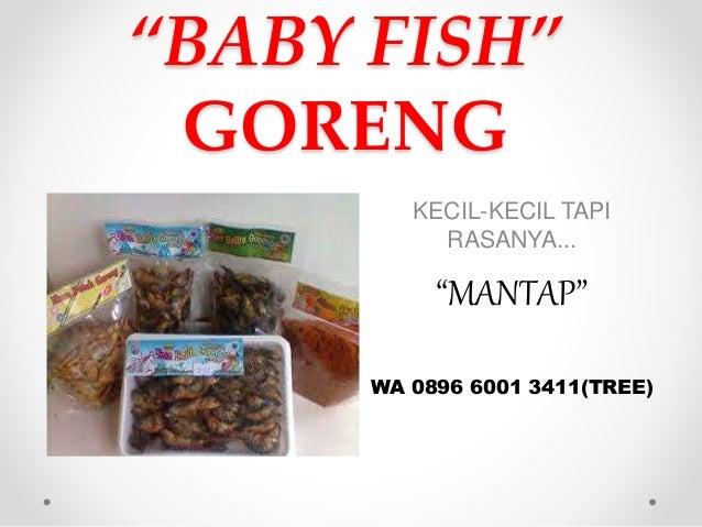 """""""BABY FISH"""" GORENG KECIL-KECIL TAPI RASANYA... """"MANTAP"""" WA 0896 6001 3411(TREE)"""