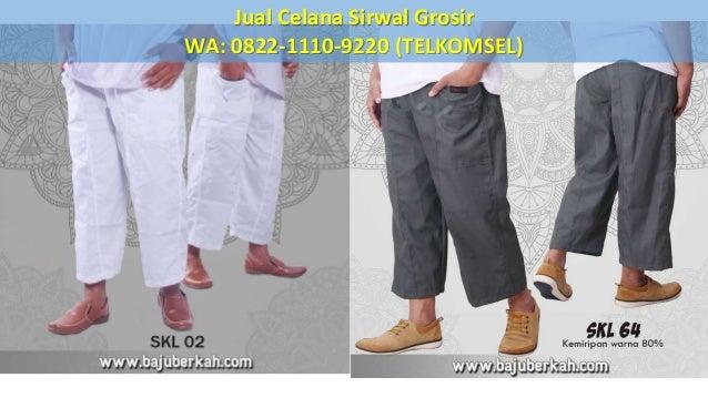 Jual Celana Sirwal Grosir WA: 0822-1110-9220 (TELKOMSEL)