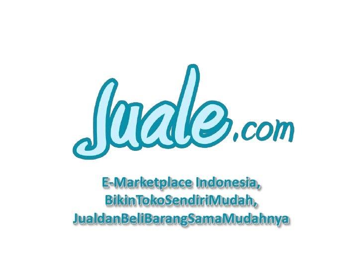 E-Marketplace Indonesia, BikinTokoSendiriMudah, JualdanBeliBarangSamaMudahnya<br />