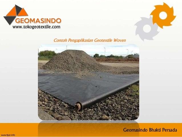 www.tokogeotextile.com Geomasindo Bhakti Persada Contoh Pengaplikasian Geotextile Woven