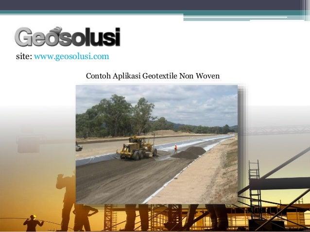 site: www.geosolusi.com Contoh Aplikasi Geotextile Non Woven
