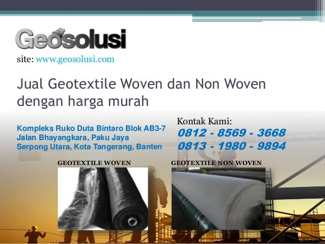 Jual Geotextile Woven dan Non Woven dengan harga murah site: www.geosolusi.com Kontak Kami: 0812 - 8569 - 3668 0813 - 1980...