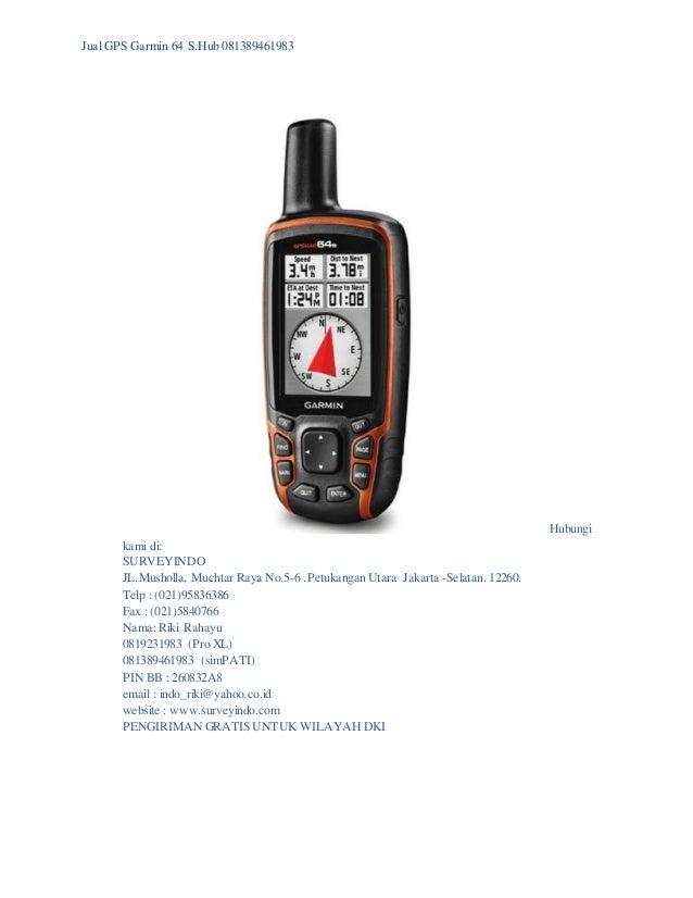 1.Jual gps garmin 64 s.hp 081389461983