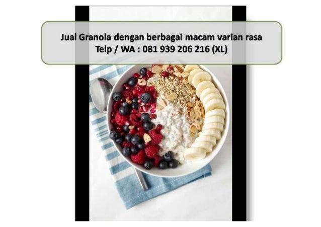 081 939 206 216 (XL) Jual Granola