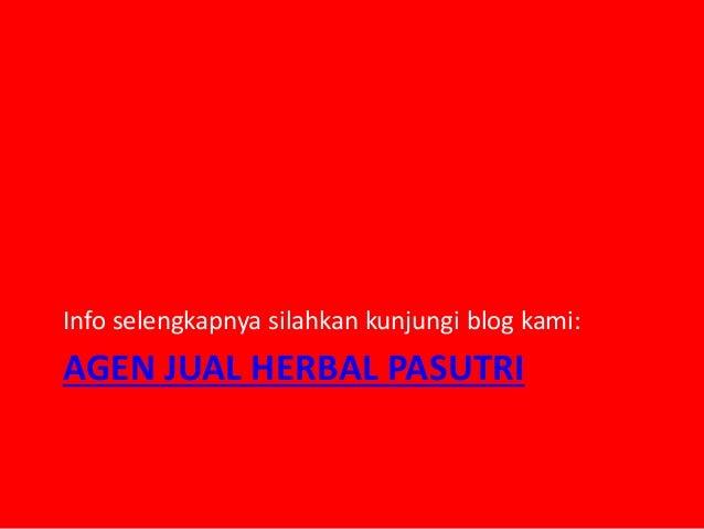 AGEN JUAL HERBAL PASUTRI Info selengkapnya silahkan kunjungi blog kami: