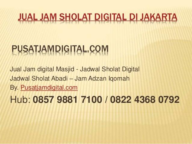 PUSATJAMDIGITAL.COM Jual Jam digital Masjid - Jadwal Sholat Digital Jadwal Sholat Abadi – Jam Adzan Iqomah By. Pusatjamdig...