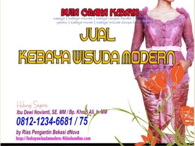  JUAL KEBAYA WISUDA MODERN by DUTA GRAHA KEBAYA 0812-1234-6681, 0812-1235-6675|http://kebayawisudamodern.4bisnisonline.com