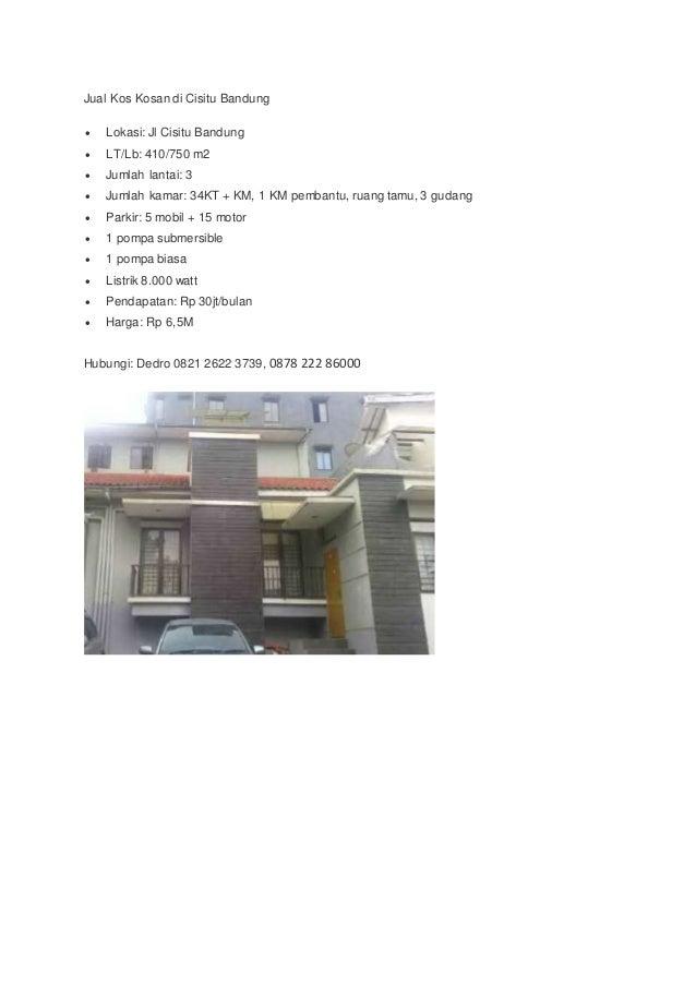 Jual Kos Kosan di Cisitu Bandung  Lokasi: Jl Cisitu Bandung  LT/Lb: 410/750 m2  Jumlah lantai: 3  Jumlah kamar: 34KT +...