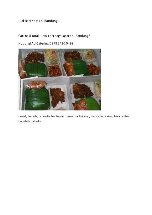 Jual Nasi Kotak di Bandung Cari nasikotak untuk berbagai acara di Bandung? HubungiAti Catering 0878 2420 0498 Lezat, bersi...
