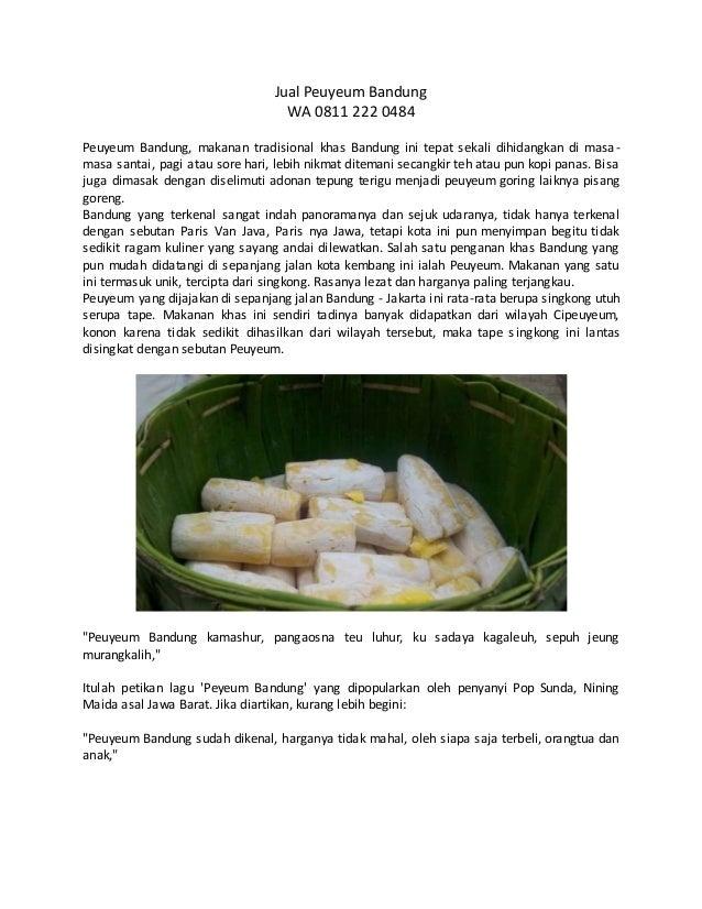 Jual Peuyeum Bandung WA 0811 222 0484 Peuyeum Bandung, makanan tradisional khas Bandung ini tepat sekali dihidangkan di ma...