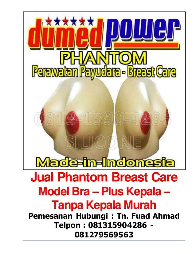 Jual Phantom Breast Care  Model Bra – Plus Kepala –  Tanpa Kepala Murah  Pemesanan Hubungi : Tn. Fuad Ahmad  Telpon : 0813...