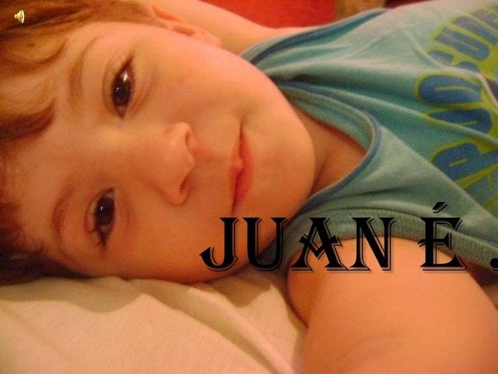 Juan é ..<br />