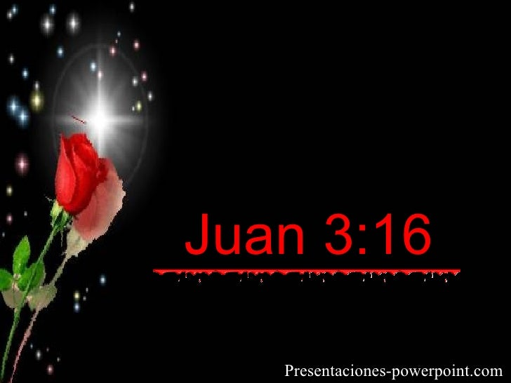 Juan 3:16   Presentaciones-powerpoint.com