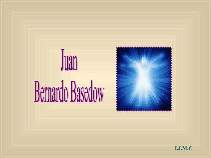 Juan  Bernardo Basedow I.J.M.C