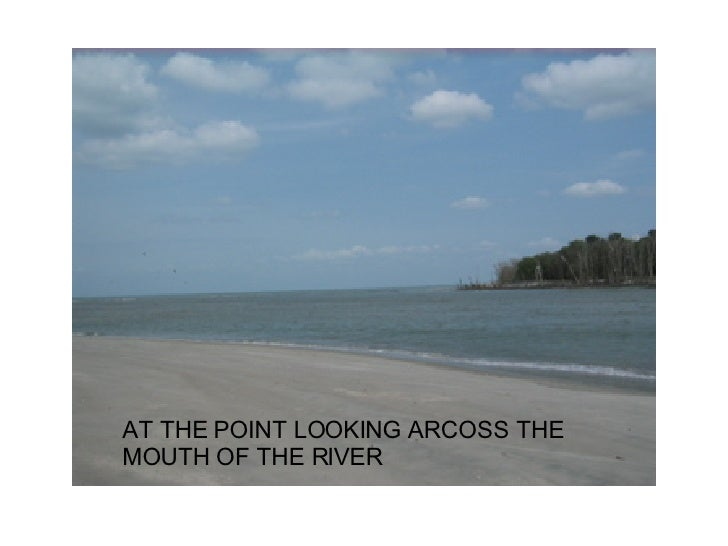 AT THE POINT LOOKING ARCOSS THE MOUTH OF THE RIVER