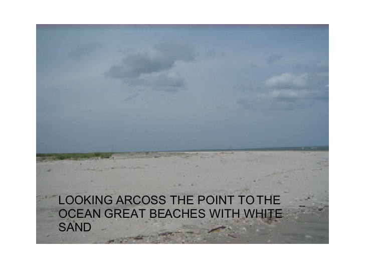 LOOKING ARCOSS THE POINT TO THE OCEAN GREAT BEACHES WITH WHITE SAND