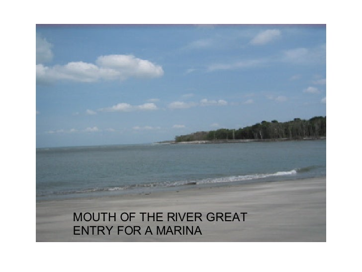 MOUTH OF THE RIVER GREAT ENTRY FOR A MARINA
