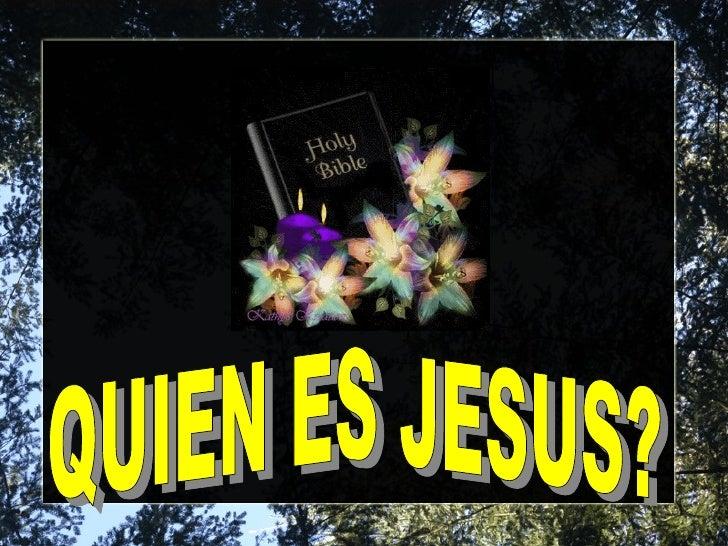 QUIEN ES JESUS?