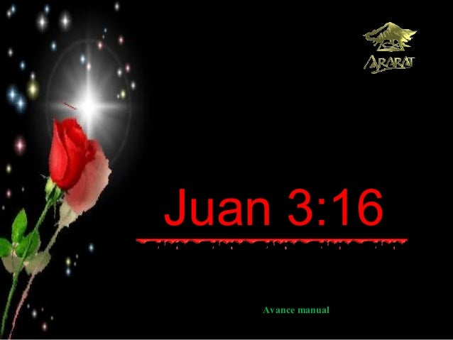 Juan 3:16    Avance manual