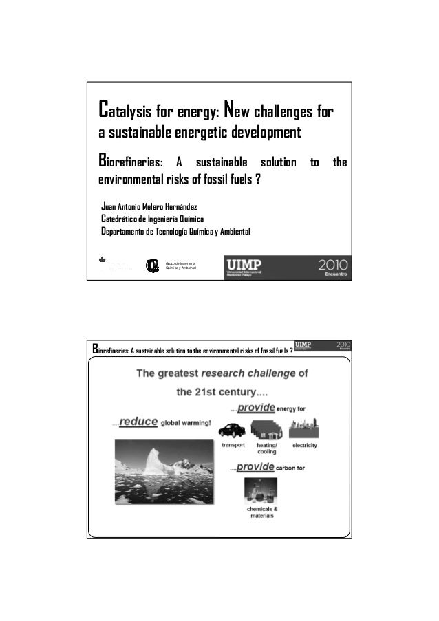 Grupo de Ingeniería Química y Ambiental Catalysis for energy: New challenges for a sustainable energetic development Juan ...