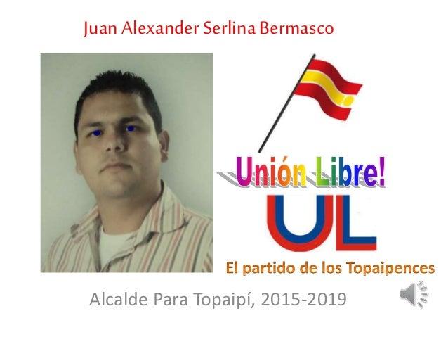 Juan AlexanderSerlinaBermasco Alcalde Para Topaipí, 2015-2019