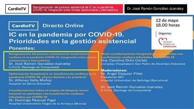 Reorganización del proceso asistencial de IC en la pandemia COVID-19. Integración entre niveles asistenciales y telemedici...