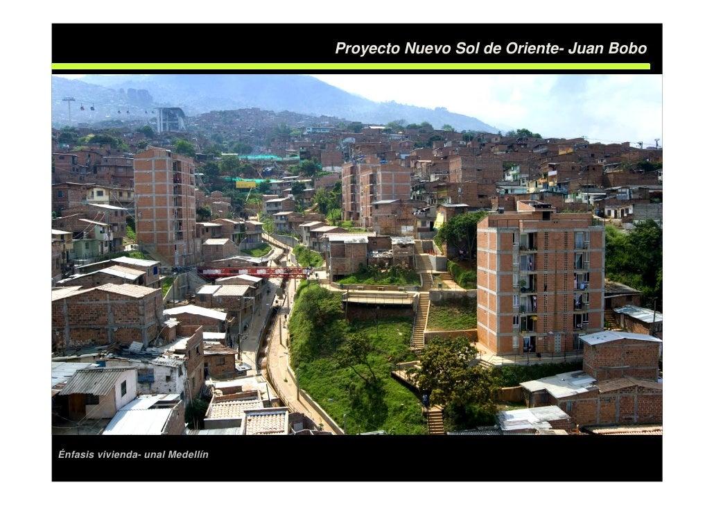 Proyecto Nuevo Sol de Oriente- Juan Bobo     Énfasis vivienda- unal Medellín
