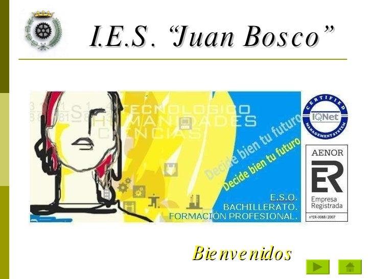 """I.E.S. """"Juan Bosco"""" Bienvenidos"""