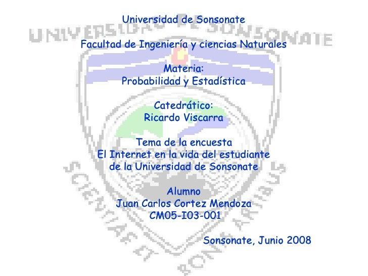Universidad de Sonsonate  Facultad de Ingeniería y ciencias Naturales                   Materia:         Probabilidad y Es...