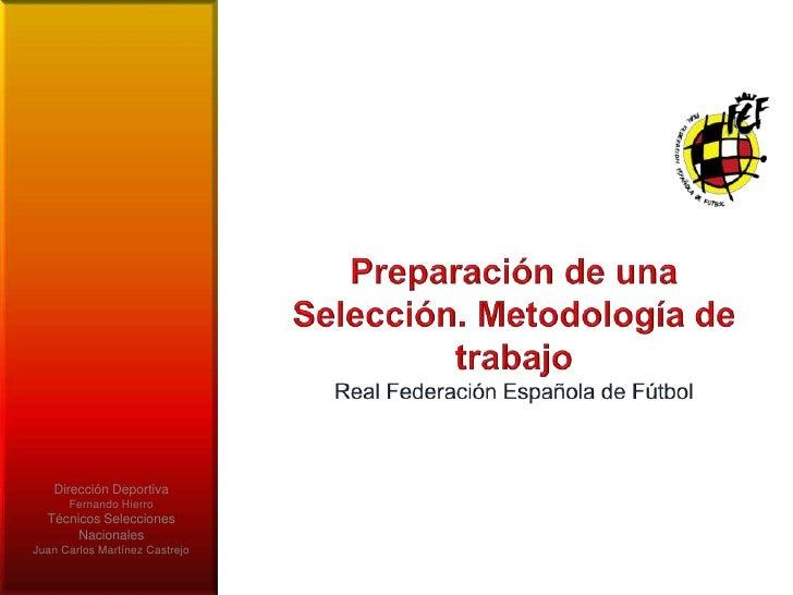 Dirección Deportiva      Fernando Hierro  Técnicos Selecciones       NacionalesJuan Carlos Martínez Castrejo